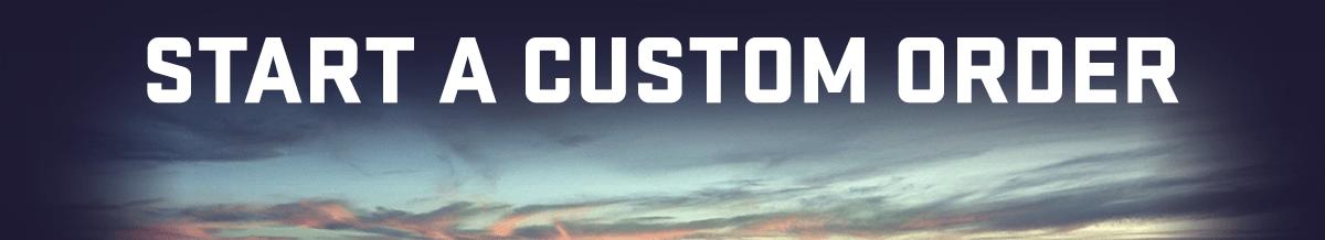 Start a Custom Order
