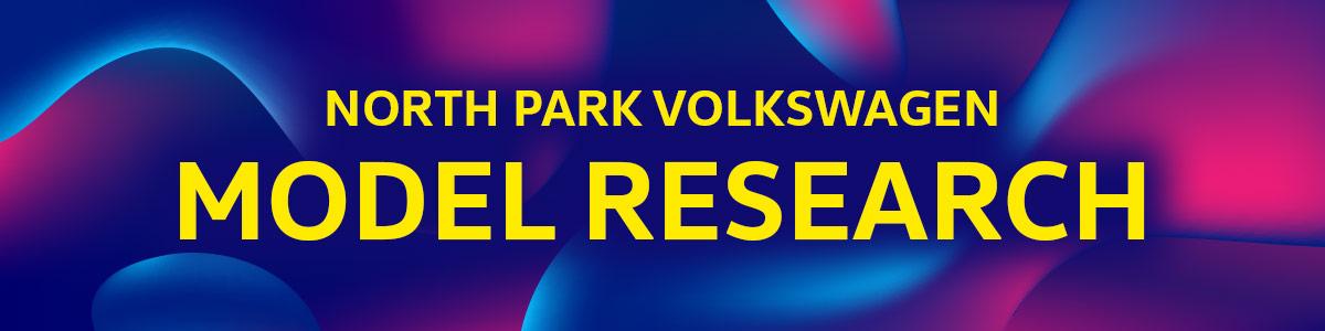 NORTH PARK VOLKSWAGEN MODEL RESEARCH